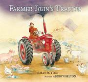 FARMER JOHN'S TRACTOR by Sally Sutton