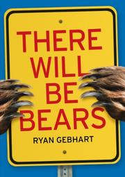 THERE WILL BE BEARS by Ryan Gebhart