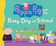 PEPPA PIG AND THE BUSY DAY AT SCHOOL by Candlewick Press