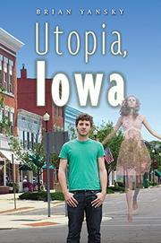 UTOPIA, IOWA by Brian Yansky