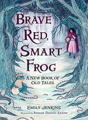 BRAVE RED, SMART FROG by Emily Jenkins