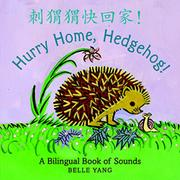 HURRY HOME, HEDGEHOG! by Belle Yang