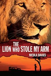 THE LION WHO STOLE MY ARM by Nicola Davies