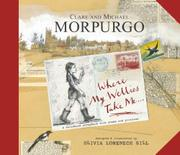 WHERE MY WELLIES TAKE ME by Michael Morpurgo