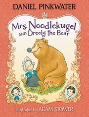 MRS. NOODLEKUGEL AND DROOLY THE BEAR by Daniel Pinkwater