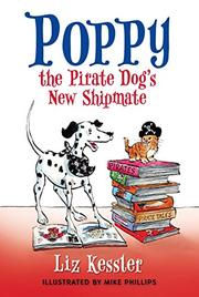 POPPY THE PIRATE DOG'S NEW SHIPMATE by Liz Kessler