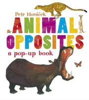 ANIMAL OPPOSITES by Petr Horácek