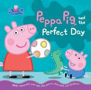 PEPPA PIG AND THE PERFECT DAY by Candlewick Press