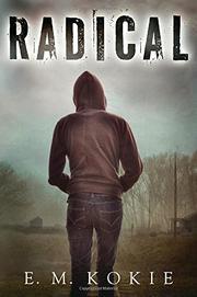 RADICAL by E.M. Kokie