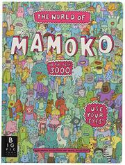 THE WORLD OF MAMOKO IN THE YEAR 3000 by Aleksandra Mizielinska