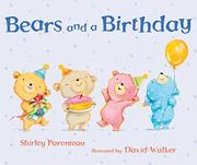 BEARS AND A BIRTHDAY by Shirley Parenteau