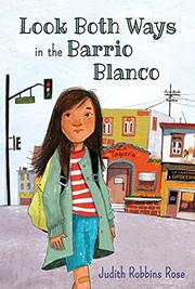 LOOK BOTH WAYS IN THE BARRIO BLANCO by Judith Robbins Rose