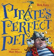 PIRATE'S PERFECT PET by Beth Ferry
