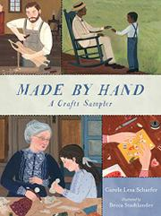 MADE BY HAND by Carole Lexa Schaefer