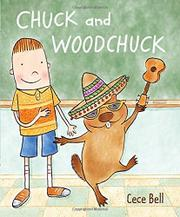 CHUCK AND WOODCHUCK by Cece Bell