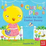 CUTIE PIE LOOKS FOR THE EASTER BUNNY by Nosy Crow