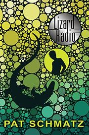 LIZARD RADIO by Pat Schmatz
