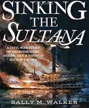 SINKING THE <i>SULTANA</i> by Sally M. Walker