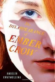THE DISAPPEARANCE OF EMBER CROW by Ambelin Kwaymullina