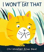 I WON'T EAT THAT by Christopher Silas Neal