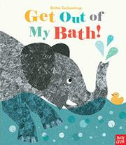 GET OUT OF MY BATH! by Britta Teckentrup