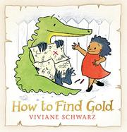HOW TO FIND GOLD by Viviane Schwarz