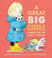 A GREAT BIG CUDDLE by Michael Rosen