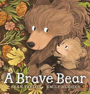 A BRAVE BEAR by Sean Taylor