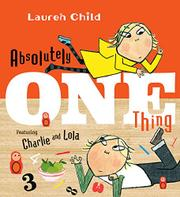 ABSOLUTELY ONE THING by Lauren Child