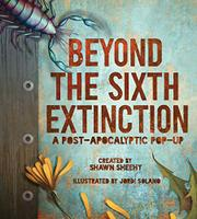 BEYOND THE SIXTH EXTINCTION by Shawn Sheehy