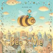 BEE & ME by Alison Jay