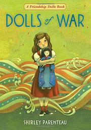DOLLS OF WAR by Shirley Parenteau