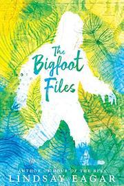 THE BIGFOOT FILES by Lindsay Eagar
