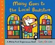 MAISY GOES TO THE LOCAL BOOKSTORE by Lucy Cousins