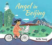 ANGEL IN BEIJING by Belle Yang