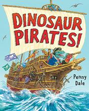 DINOSAUR PIRATES! by Penny Dale
