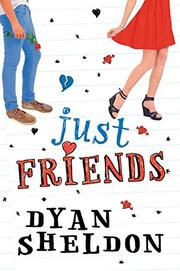 JUST FRIENDS by Dyan Sheldon