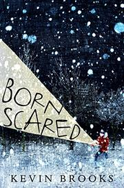 BORN SCARED by Kevin Brooks