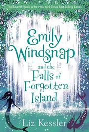 EMILY WINDSNAP AND THE FALLS OF FORGOTTEN ISLAND by Liz Kessler