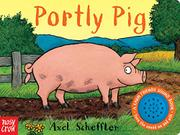 PORTLY PIG by Nosy Crow