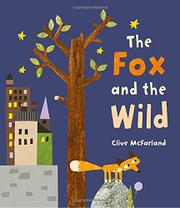 THE FOX AND THE WILD by Clive McFarland