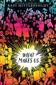WHAT MAKES US by Rafi Mittlefehldt
