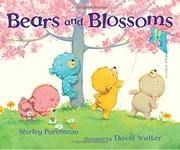 BEARS AND BLOSSOMS by Shirley Parenteau