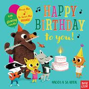 HAPPY BIRTHDAY TO YOU! by Nosy Crow