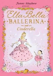 ELLA BELLA BALLERINA AND CINDERELLA by James Mayhew