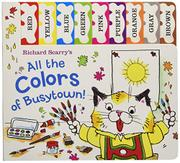 ALL THE COLORS OF BUSYTOWN! by Richard Scarry