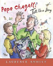 PAPA CHAGALL, TELL US A STORY by Laurence Anholt