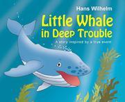 LITTLE WHALE IN DEEP TROUBLE by Hans Wilhelm