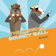 THE MISSING BOUNCY BALL by Misti Kenison