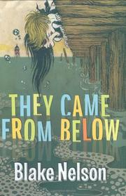 THEY CAME FROM BELOW by Blake Nelson
